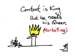 Content is still king, but marketing is queen.