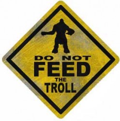 Please do not feed the trolls