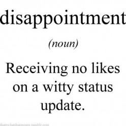 Disappointed with Life?