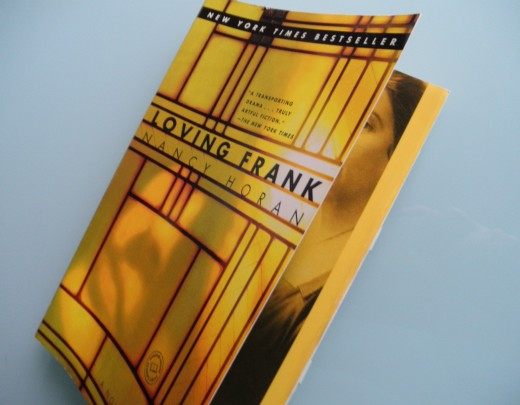Loving Frank, a Historical Novel by Nancy Horan and New York Times Best Seller