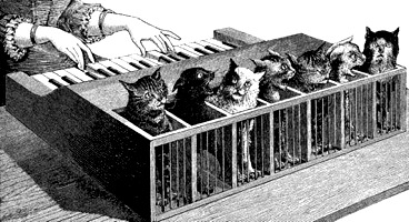 The cat piano was devised circa 1650 for a bored Italian prince.