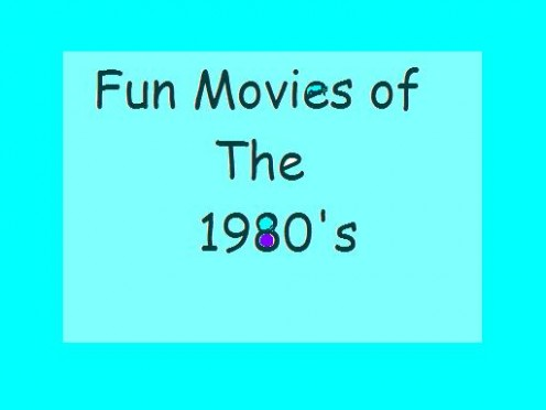 Fun movies of the 1980's.