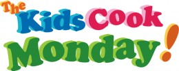 I participate in The Kids Cook Monday campaign!
