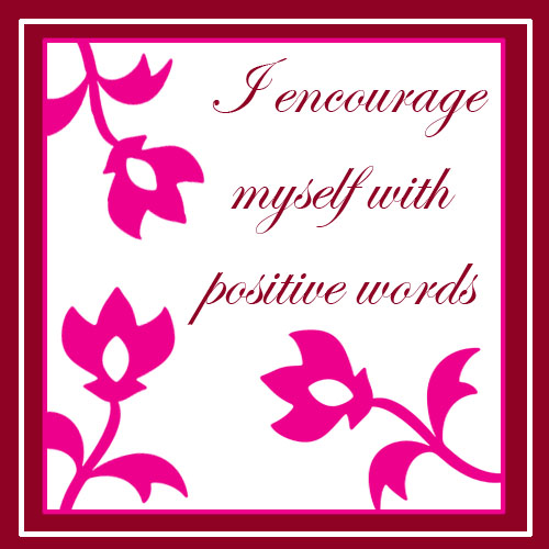 Positive affirmations will eventually improve a poor self image
