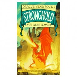 Stronghold (Dragon Star #1), by Melanie Rawn