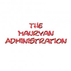 The Mauryan Administration