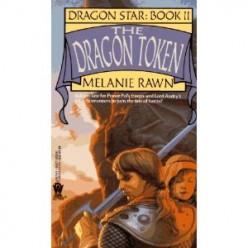 The Dragon Token (Dragon Star #2), by Melanie Rawn