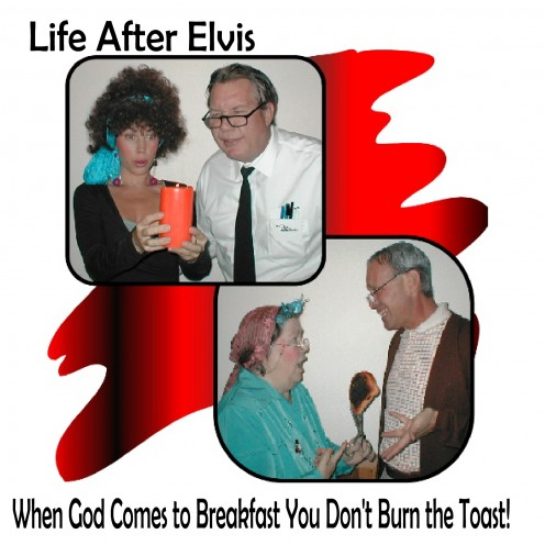 "Dinner and 1 Acts~ ""Life After Elvis"" & ""When God Comes to Breakfast You Don't Burn the Toast"""