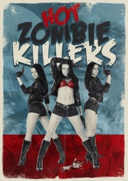 """""""Hot Zombie Killers"""" - a more humorous independent horror movie, which was shown at FrightFest 2009."""