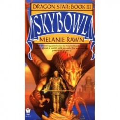 Skybowl (Dragon Star #3), by Melanie Rawn