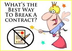 What's the best way to break a contract?
