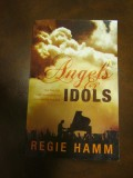 Angels And Idols By Regie Hamm ~ A Book Review