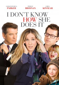 I Don't Know How She Does It - Sarah Jessica Parker Movie Review