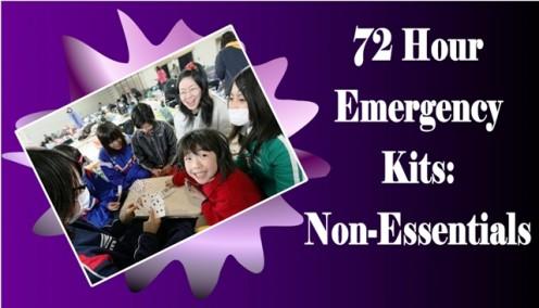 72 Hr Emergency Kit: Non-Essentials
