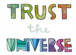 trust the universe will bring you the perfect person, people and situations for you to learn your chosen lessons