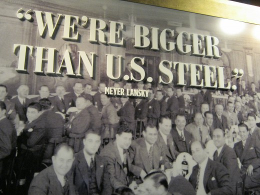 "A photo proudly proclaiming how the mob was ""Bigger than U.S. Steel"" and I believe they were."