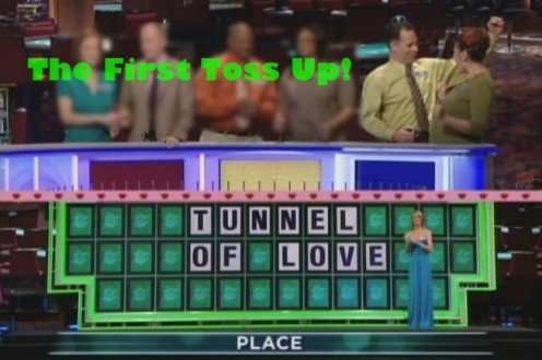 The show opens with a Toss Up Puzzle.  The first couple to buzz in with the correct solution wins $1000.