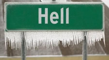 Hell.....frozen over?