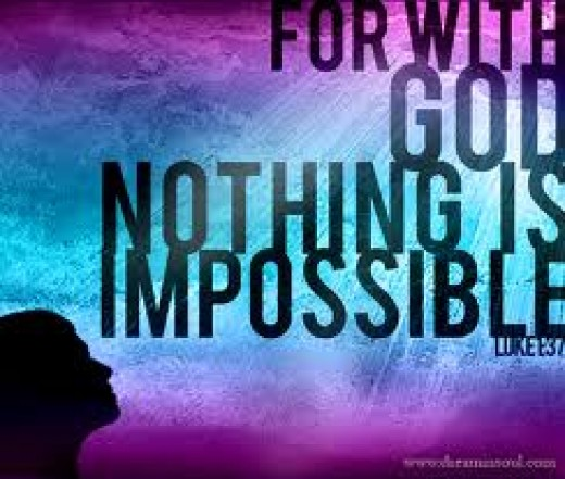 We all have reasons to believe that for God everything is possible.