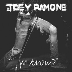 "Joey Ramone, ""...Ya Know?"" (2012) Review"