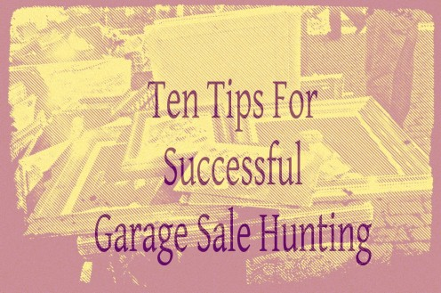Ten Tips to be successful in your next garage sale expedition