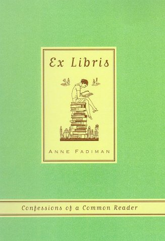 Ex Libris, essays by Anne Fadiman