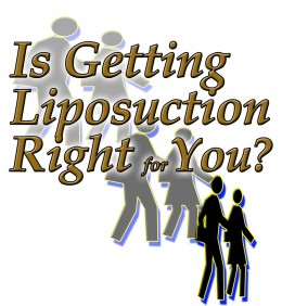 Is Liposuction right for your body's needs?