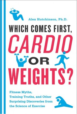 Which Comes First, Cardio or Weights?: Top Ten Takeaways from Reading the Book