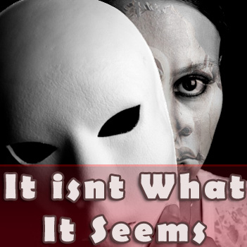 What is really behind the mask of deception?
