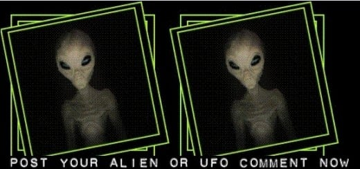 What Do You Think About Aliens And UFO's? Why Not Post Your Comment Now.