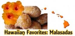 Hawaiian Favorites: Malasadas, the Portuguese Doughnut Recipe