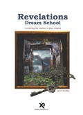 Revelations Dream School Manual available from www.dreams.org.nz