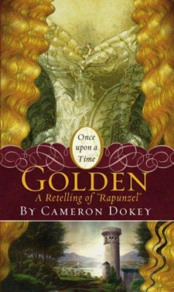 Golden (Once Upon a Time series), by Cameron Dokey