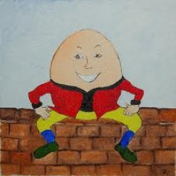 Humpty Dumpty was Definitely Pushed.