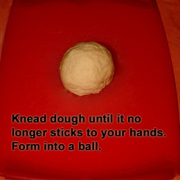 Knead dough and form into a ball.