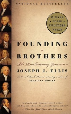 Founding Brothers: The Revolutionary Generation, a book report