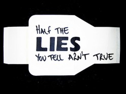 Have you ever known a person that never told a lie ever, not even a white lie?