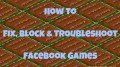 Fix, Block & Troubleshoot Facebook Applications