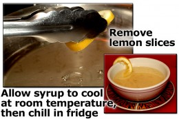 Take the lemon slices out of the syrup, cool syrup at room temperature and then chill in the refrigerator for use once dessert has been baked.