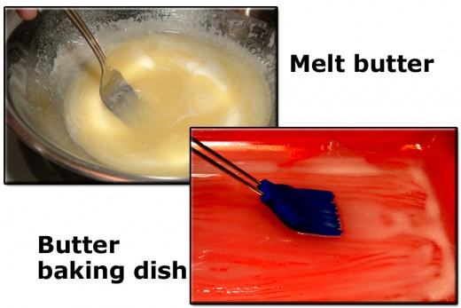 "Melt butter and butter the 11"" x 7"" x 2"" baking dish."