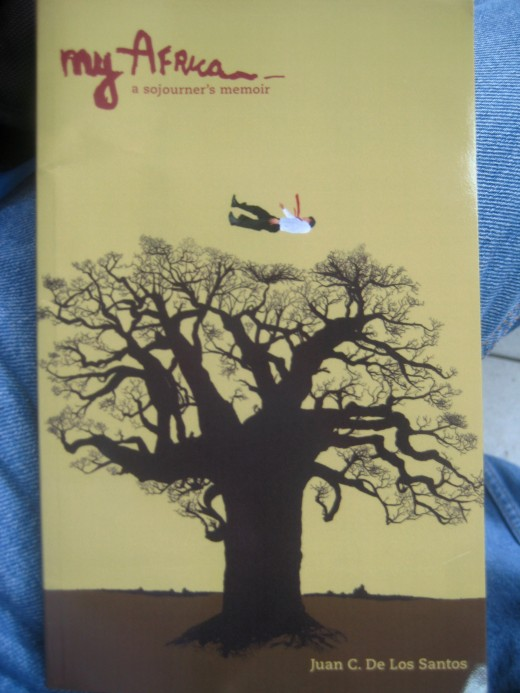 The cover of My Africa - A Sojourner's Memoir by Juan De Los Santos (All photos by Travel Man, June 7, 2012)