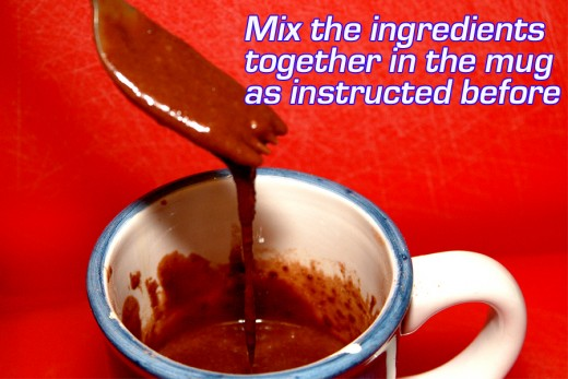 Mix recipe as before, but use a large coffee mug.
