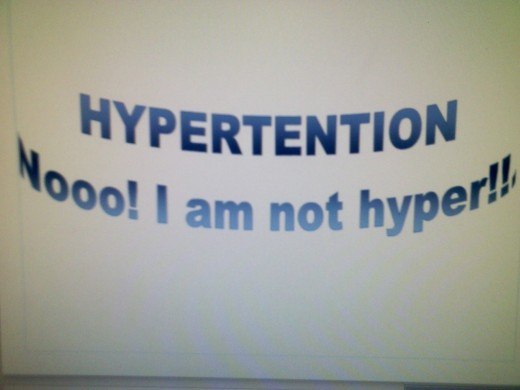 "Medical Terminology: Hypertension A Patient Might think he/she has been diagnosed of being ""Hyper"""