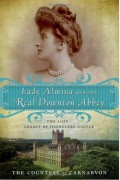 Book Review of  'Lady Almina and the real Downton Abbey': Highclere Castle and the Carnarvon family