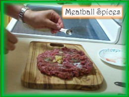 Meatball Spices: Add 1/4 tsp oregano, 1/4 tsp black pepper, 1/2 tsp salt, and 3/4 tsp minced garlic to 1 lb. of lean ground beef.