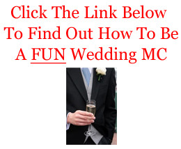 Click The Link Below To Find Out How To Be A FUN Wedding MC
