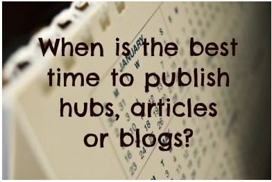 When is the best time to publish hubs blogs or articles?