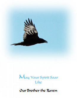 May your spirit soar like our brother the Raven.