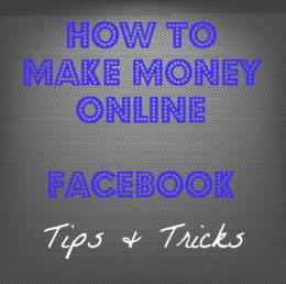 How To Make Money Online: Facebook