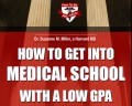 How Do You Get into Medical School with a Low Average GPA?